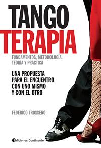 TANGOTERAPIA . FUNDAMENTOS , METODOLOGIA , TEORIA Y PRACTICA