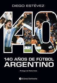 140 AÑOS DE FUTBOL ARGENTINO