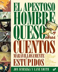 EL APESTOSO HOMBRE QUESO Y OTROS CUENTOS