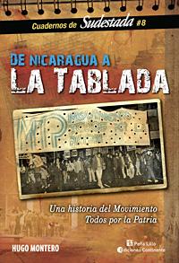 DE NICARAGUA A LA TABLADA : UNA HISTORIA DEL MOVIMIENTO TODOS POR LA PATRIA