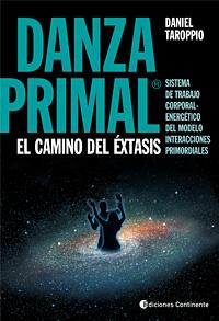 DANZA PRIMAL . EL CAMINO DEL EXTASIS