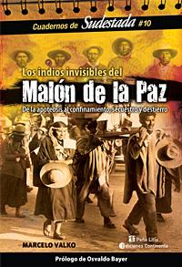 MALON DE LA PAZ . LOS INDIOS INVISIBLES. CUADERNO SUDESTADA NRO. 10