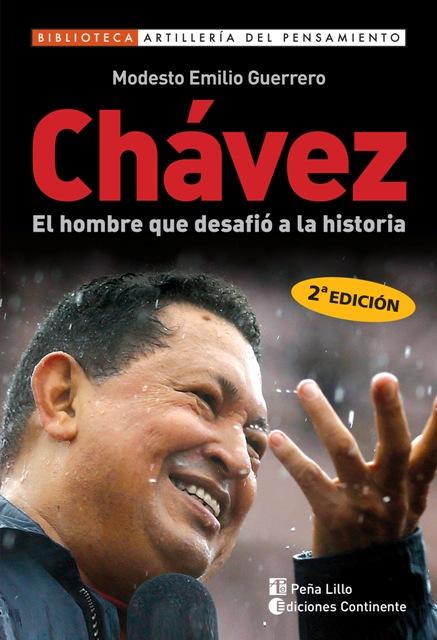CHAVEZ . EL HOMBRE QUE DESAFIO A LA HISTORIA