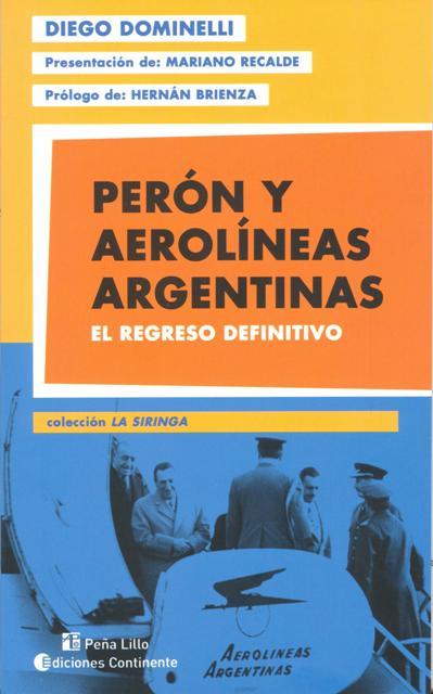PERON Y AEROLINEAS ARGENTINAS . EL REGRESO DEFINITIVO
