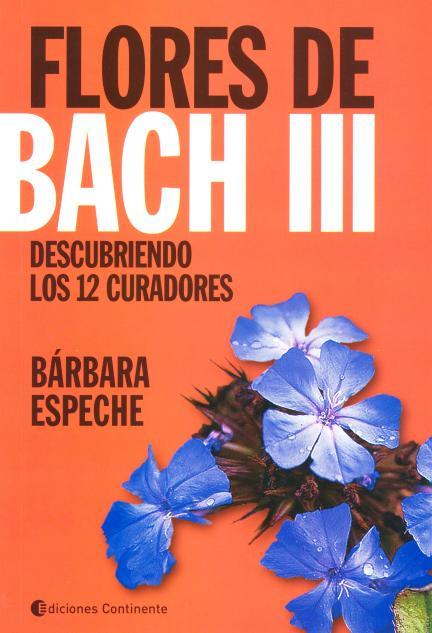 FLORES DE BACH III . DESCUBRIENDO LOS 12 CURADORES