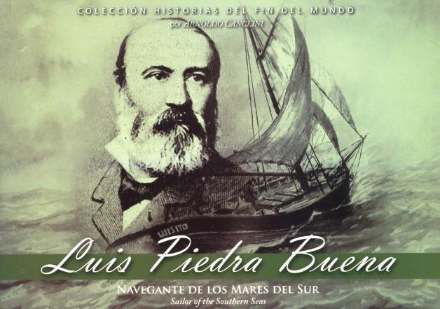 LUIS PIEDRA BUENA : NAVEGANTE DE LOS MARES DEL SUR