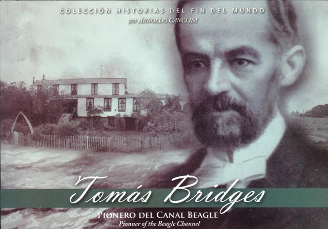 TOMAS BRIDGES : PIONERO DEL CANAL DE BEAGLE