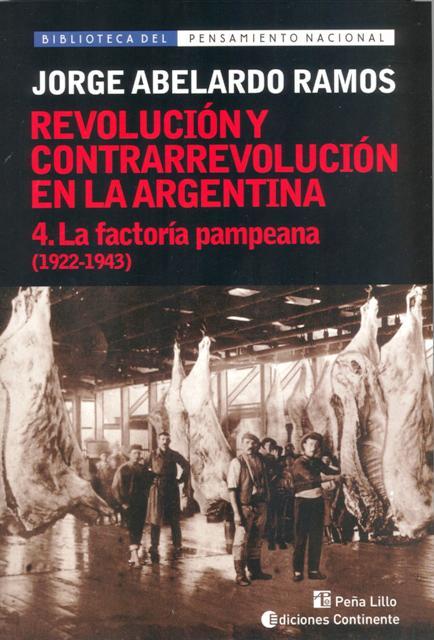 LA FACTORIA PAMPEANA T.4 (1922-1943). REVOLUCION Y CONTRARREVOLUCION EN ARGENTINA