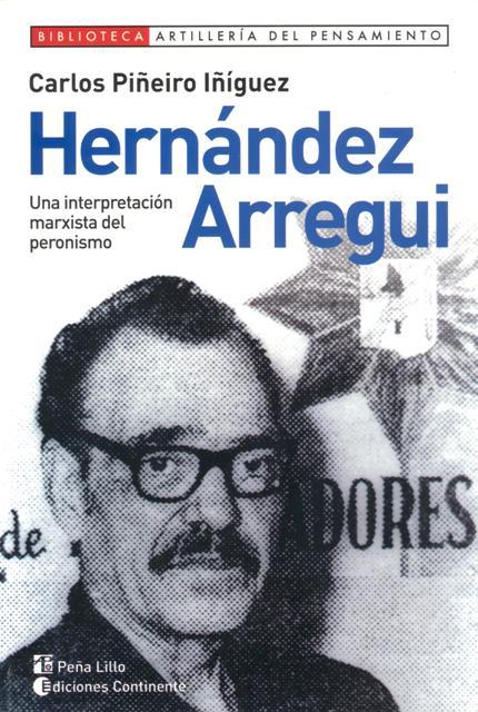HERNANDEZ ARREGUI : LA INTERPRETACION MARXISTA DEL PERONISMO