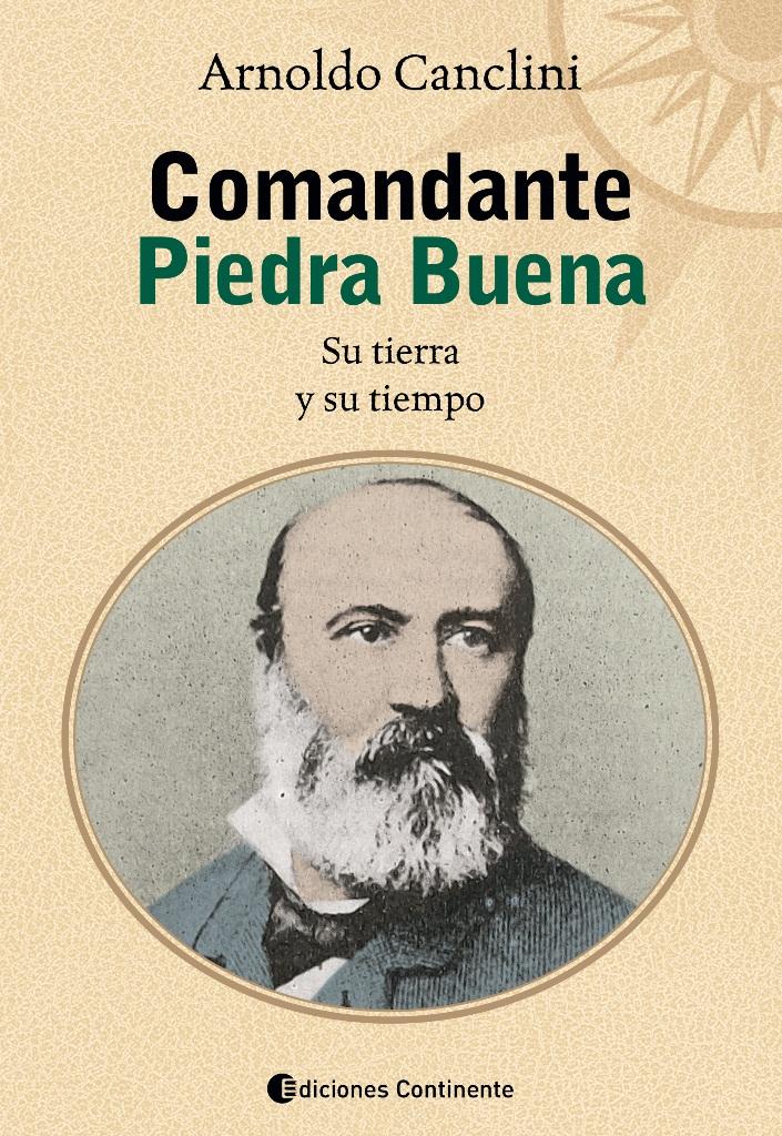 COMANDANTE PIEDRA BUENA : SU TIERRA Y SU TIEMPO