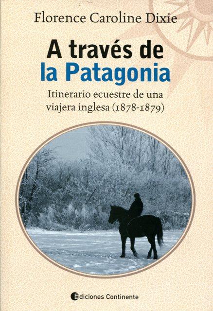 A TRAVES DE LA PATAGONIA . ITINERARIO ECUESTRE