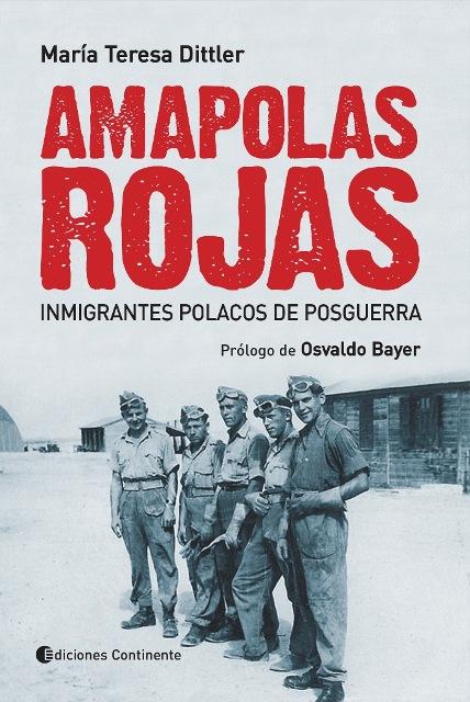 AMAPOLAS ROJAS . INMIGRANTES POLACOS DE POSGUERRA