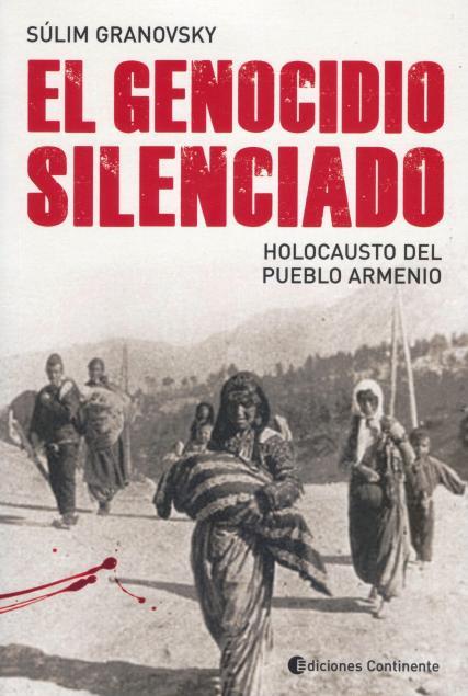 EL GENOCIDIO SILENCIADO . HOLOCAUSTO DEL PUEBLO ARMENIO