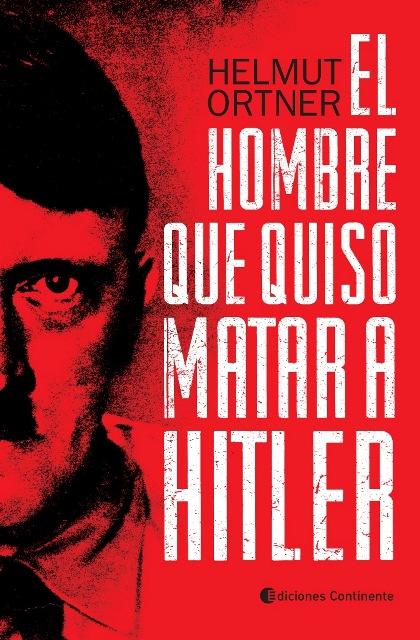 EL HOMBRE QUE QUISO MATAR A HITLER