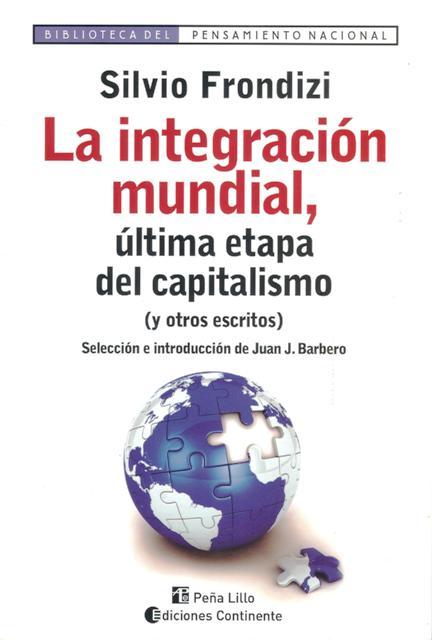 LA INTEGRACION MUNDIAL . ULTIMA ETAPA DEL CAPITALISMO