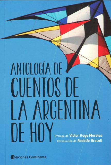 ANTOLOGIA DE CUENTOS DE LA ARGENTINA DE HOY