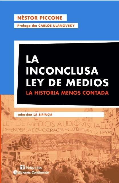 LA INCONCLUSA LEY DE MEDIOS : LA HISTORIA MENOS CONTADA