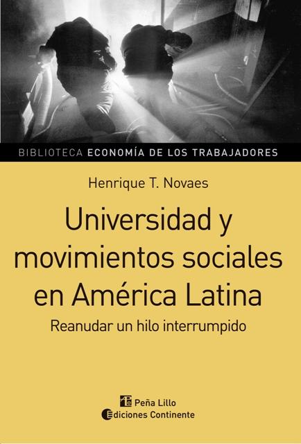 UNIVERSIDAD Y MOVIMIENTOS SOCIALES EN AMERICA LATINA - REANUDAR UN HILO INTERRUMPIDO