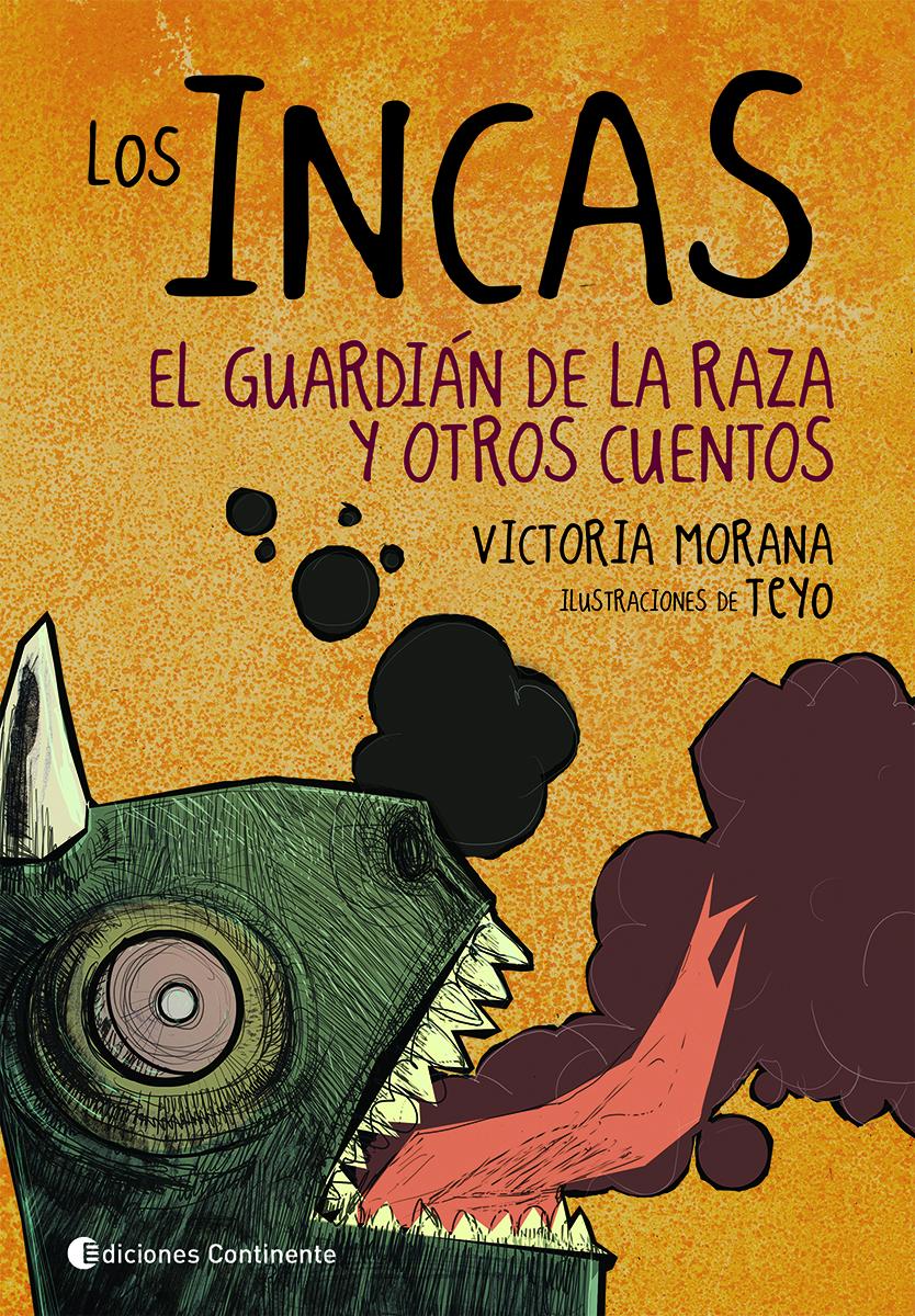 LOS INCAS . EL GUARDIAN DE LA RAZA Y OTROS CUENTOS