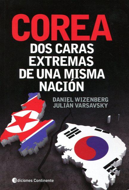COREA . DOS CARAS EXTREMAS DE UNA MISMA NACION
