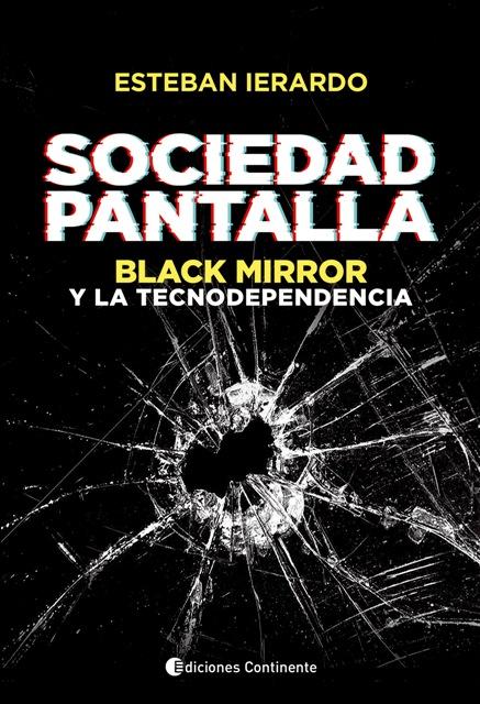 SOCIEDAD PANTALLA : BLACK MIRROR Y LA TECNODEPENDENCIA