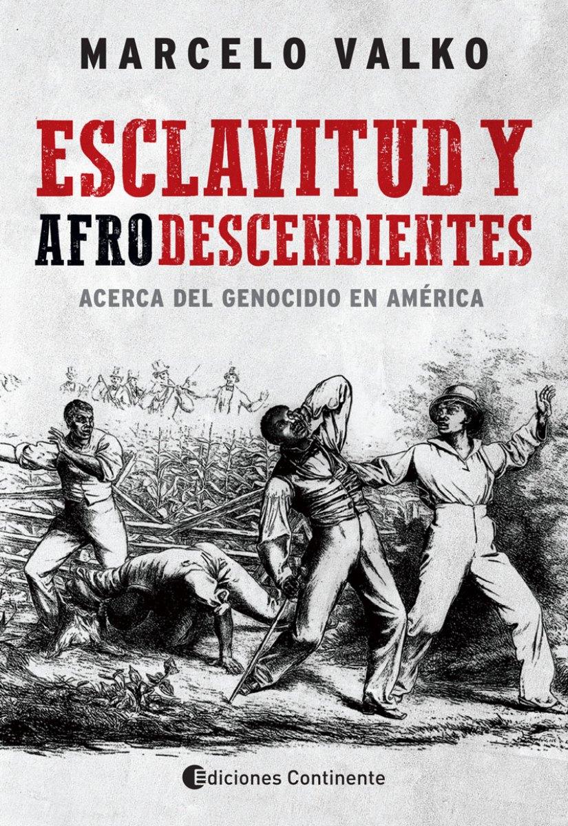 ESCLAVITUD Y AFRODESCENDIENTES. ACERCA DEL GENOCIDIO EN AMERICA