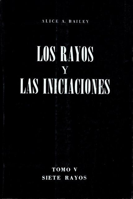 TRATADO SIETE RAYOS (T.V) LOS RAYOS Y LAS INICIACIONES