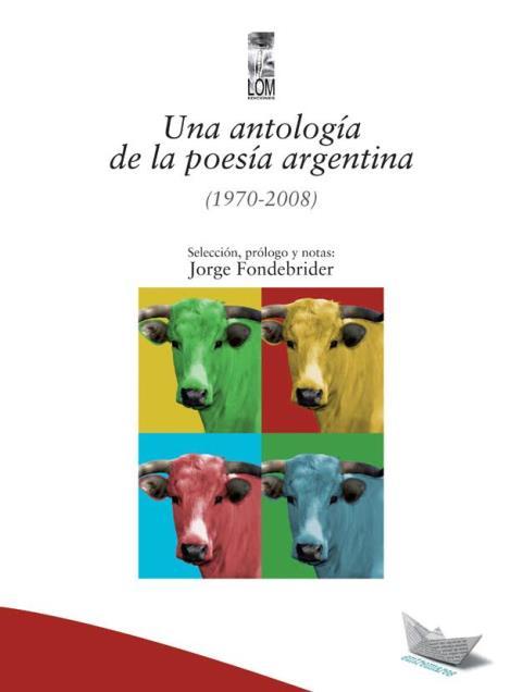 UNA ANTOLOGIA DE LA POESIA ARGENTINA (1970-2008)