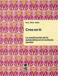 CREO EN TI : LA CONSTRUCCION DE LA AUTOESTIMA EN EL CONTEXTO ESCOLAR