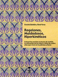 REGALONES , MALDADOSOS , HIPERKINETICOS