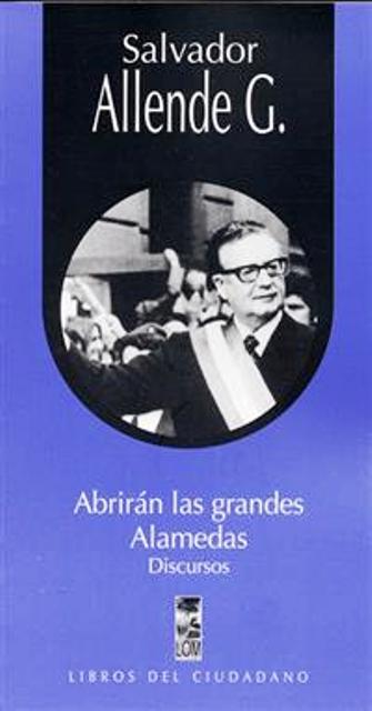 ABRIRAN LAS GRANDES ALAMEDAS . DISCURSOS