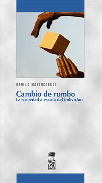 CAMBIO DE RUMBO . LA SOCIEDAD A ESCALA DEL INDIVIDUO