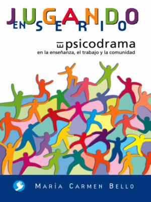 EL TRABAJO Y LA COMUNIDAD JUGANDO EN SERIO . EL PSICODRAMA EN LA ENSEÑANZA