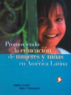 PROMOVIENDO LA EDUCACION DE MUJERES Y NIÑAS EN AMERICA LATINA