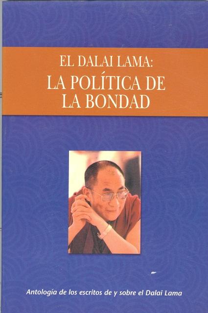 EL DALAI LAMA: LA POLITICA DE LA BONDAD