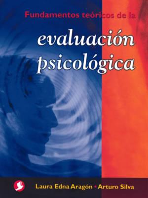 EVALUACION PSICOLOGICA FUNDAMENTOS TEORICOS DE LA