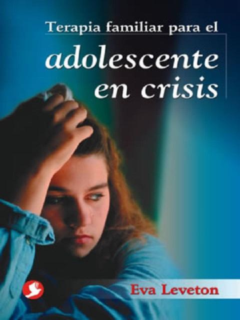 ADOLESCENTES EN CRISIS TERAPIA FAMILIAR PARA EL