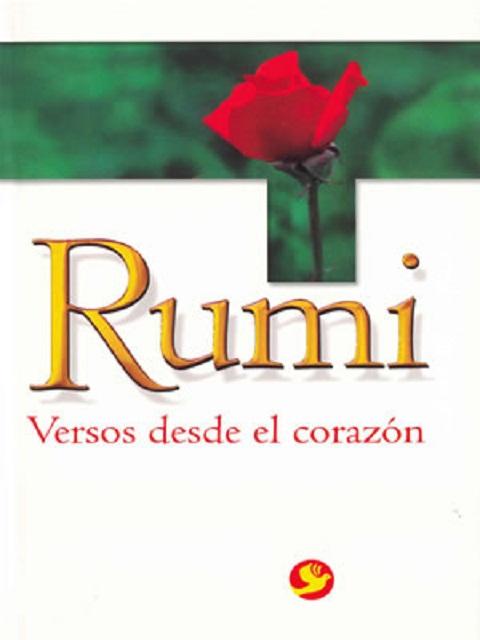 RUMI , VERSOS DESDE EL CORAZON