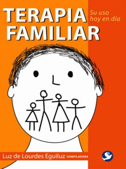 TERAPIA FAMILIAR . SU USO HOY EN DIA