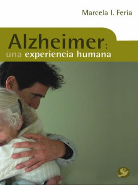 ALZHEIMER : UNA EXPERIENCIA HUMANA