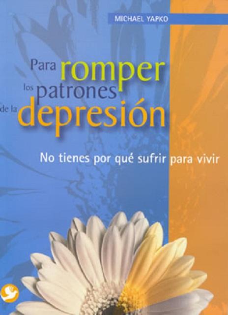 PARA ROMPER PATRONES DE LA DEPRESION