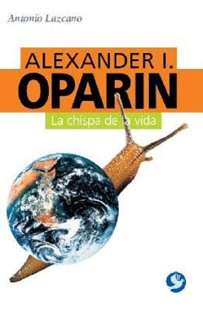 ALEXANDER I.OPARIN . LA CHISPA DE LA VIDA