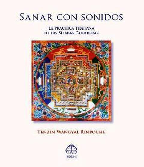 SANAR CON SONIDOS - LA PRACTICA TIBETANA DE LA SILABAS GUERRERAS