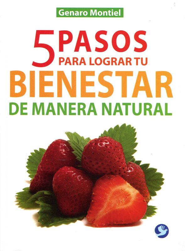 BIENESTAR DE MANERA NATURAL 5 PASOS PARA LOGRAR TU