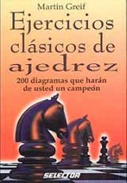 EJERCICIOS CLASICOS DE AJEDREZ