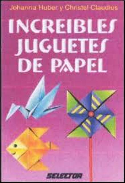 INCREIBLES JUGUETES DE PAPEL