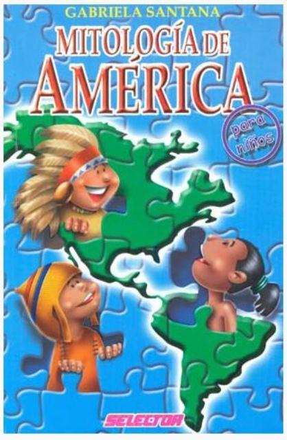 MITOLOGIA DE AMERICA PARA NIÑOS