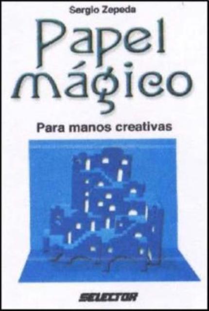 PAPEL MAGICO . PARA MANOS CREATIVAS