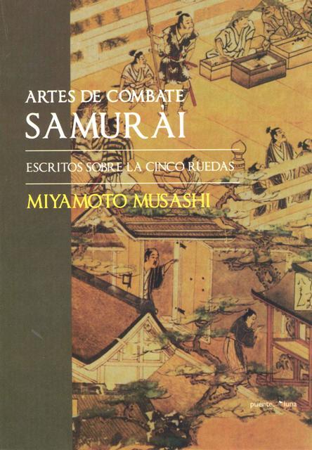 ARTES DE COMBATE SAMURAI . ESCRITOS SOBRE LAS CINCO RUEDAS