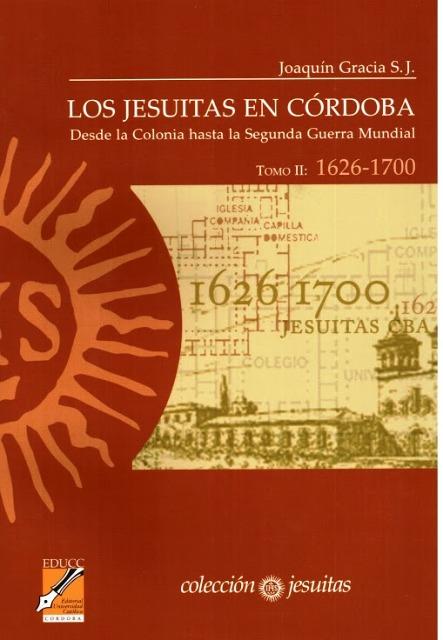 LOS JESUITAS T.II EN CORDOBA (DESDE 1626-1700)